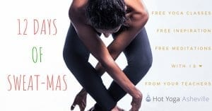 12 Days of Sweatmas hot yoga Asheville